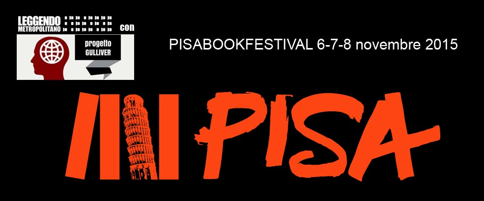 Leggendo al Pisa Book Festival - Leggendo Metropolitano accd6be8b71